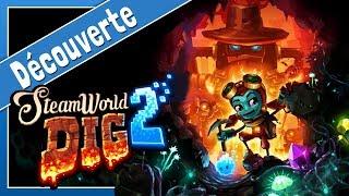 STEAMWORLD DIG 2 - Retour du classique dans les mines | Gameplay