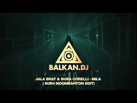 Jala Brat & Buba Corelli - Mila (N3R4 Moomabhton Edit)