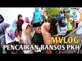#MVLOG - Pencairan Bansos PKH (Program Keluarga Harapan)