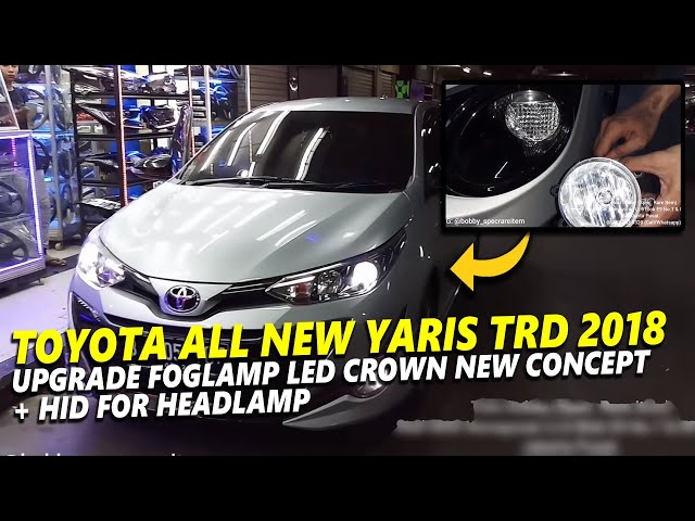 Toyota All New Yaris Trd 2018 Upgrade Foglamp Led Crown New Concept Hid For Headlamp