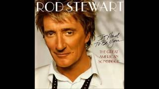 Rod Stewart - It Had To Be You... 2002 (COMPLETE CD) Volume I