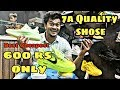 Cheapest,Branded 7a Quality Shoes First Copy Shoes START FROM 600 RS