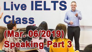 IELTS Live Class - Speaking Part 3 - Examples for Band 9