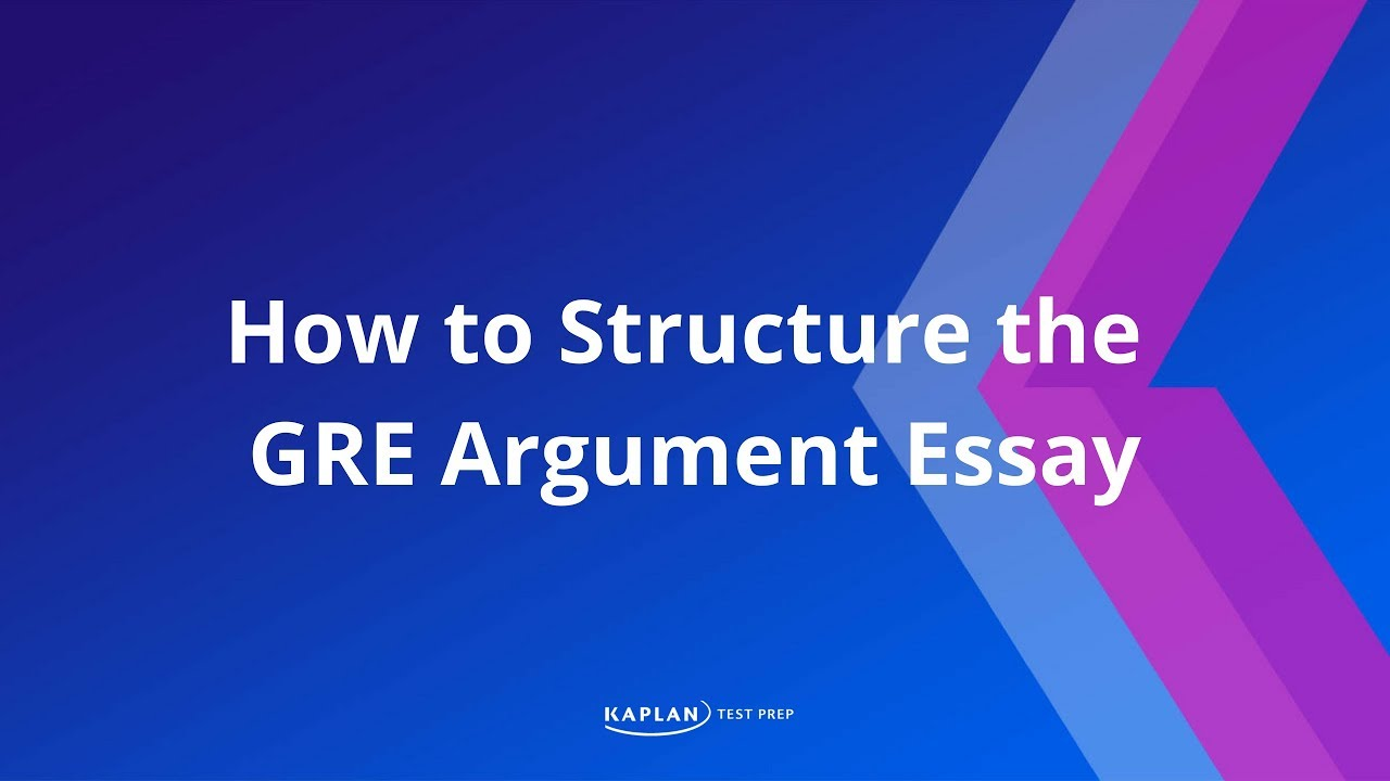 How To Structure The Gre Argument Essay  Youtube