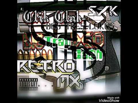Clik Clak-Trap Cash Dos Tres Lokos  SK 20cent RetroMx  DCL wan Cuarto Gris PROD.