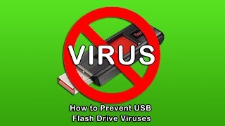 How to Prevent USB Flash Drive Viruses