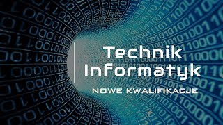 Technik informatyk - nowe kwalifikacje EE.08 i EE.09