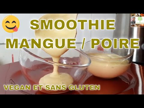 😋smoothie-peu-sucrÉ-mangue-/-poire-/-tofu-soyeux- -lundi-vert-n°51