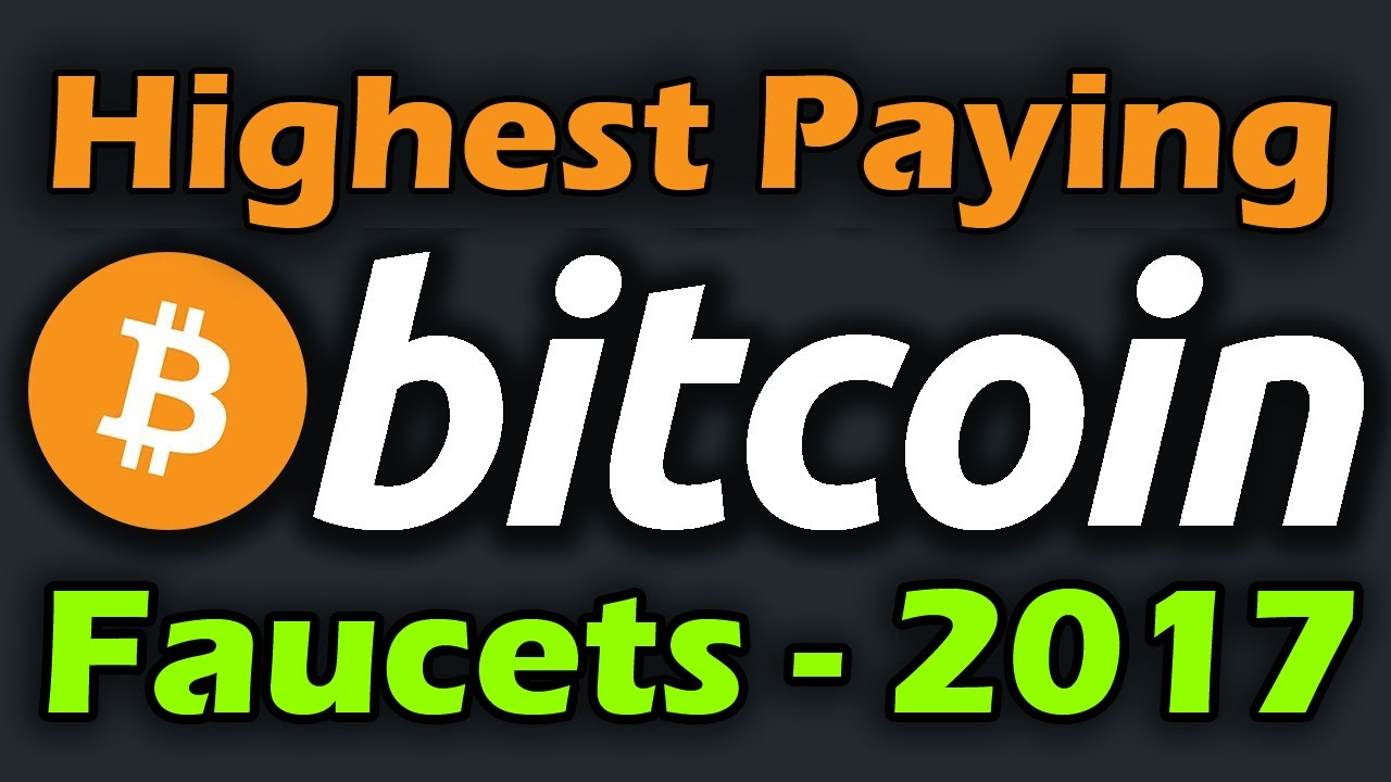 Best High Paying Bitcoin Faucets 2017 - Worlds Best-Highest Paying ...