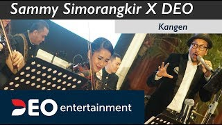 Sammy Simorangkir - Kangen | Feat DEO at Bidakara | Cover By Deo wedding Entertainment