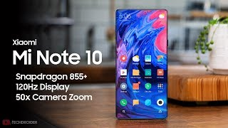 Xiaomi Mi Note 10: 120Hz Display + 50x Camera Zoom + Snapdragon 855 Plus!