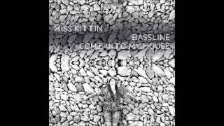 Miss Kittin - Come Into My House
