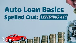 Auto Loan Basics Spelled Out: Lending 101