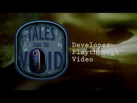 Tales from the Void Developer Playthrough