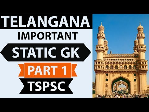 Telangana Important Static GK - Part 1 - TSPSC, Police SI, Patwari, Group 1, Group 2 state exams