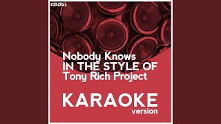 Nobody Knows (In the Style of Tony Rich Project) (Karaoke Version)