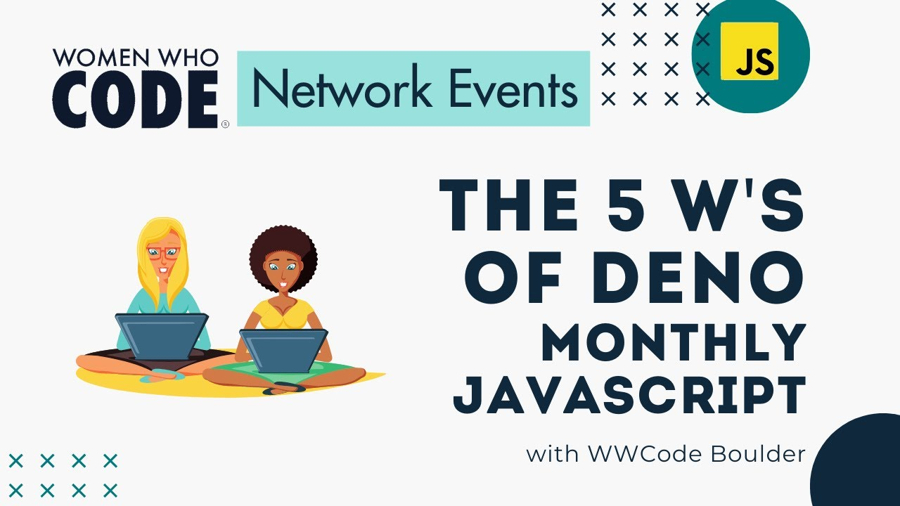 Learn the 5 W's of Deno | Monthly JavaScript Session with WWCode Boulder