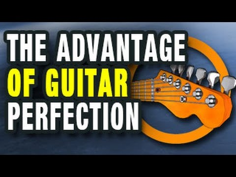The Advantage of Guitar Perfection...
