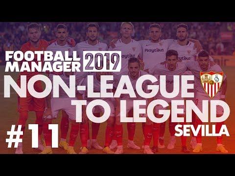 Non-League to Legend FM19 | SEVILLA | Part 11 | SEASON FINALE | Football Manager 2019
