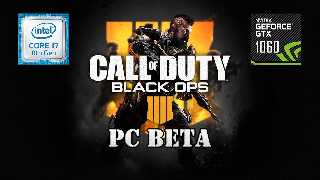 Black Ops 4 Blackout PC Open Beta: GTX 1060 6GB | i7-8700K