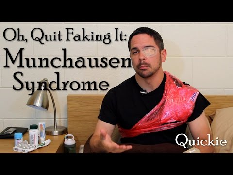 Oh, Quit Faking it: Munchausen Syndrome