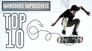 TOP 10 MANOBRAS IMPOSSÍVEIS
