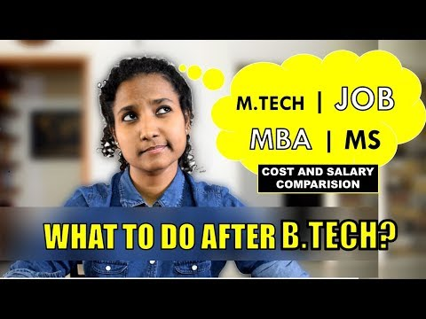 What to do after Engineering? MBA or Job or M.Tech or MS? (Fees and Salary Comparison)