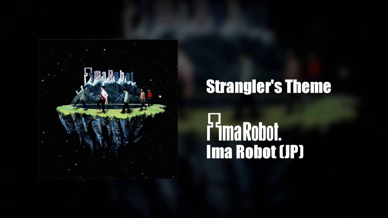ima-robot-strangler-s-theme-ima-robot-unofficial