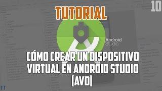 [Tutorial] Cómo crear un nuevo Dispositivo Virtual en Android Studio [Android AVD]