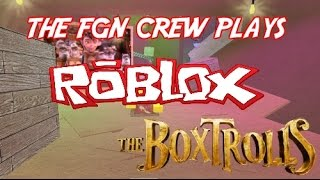 The FGN Crew Plays: Roblox - Box Trolls (PC)