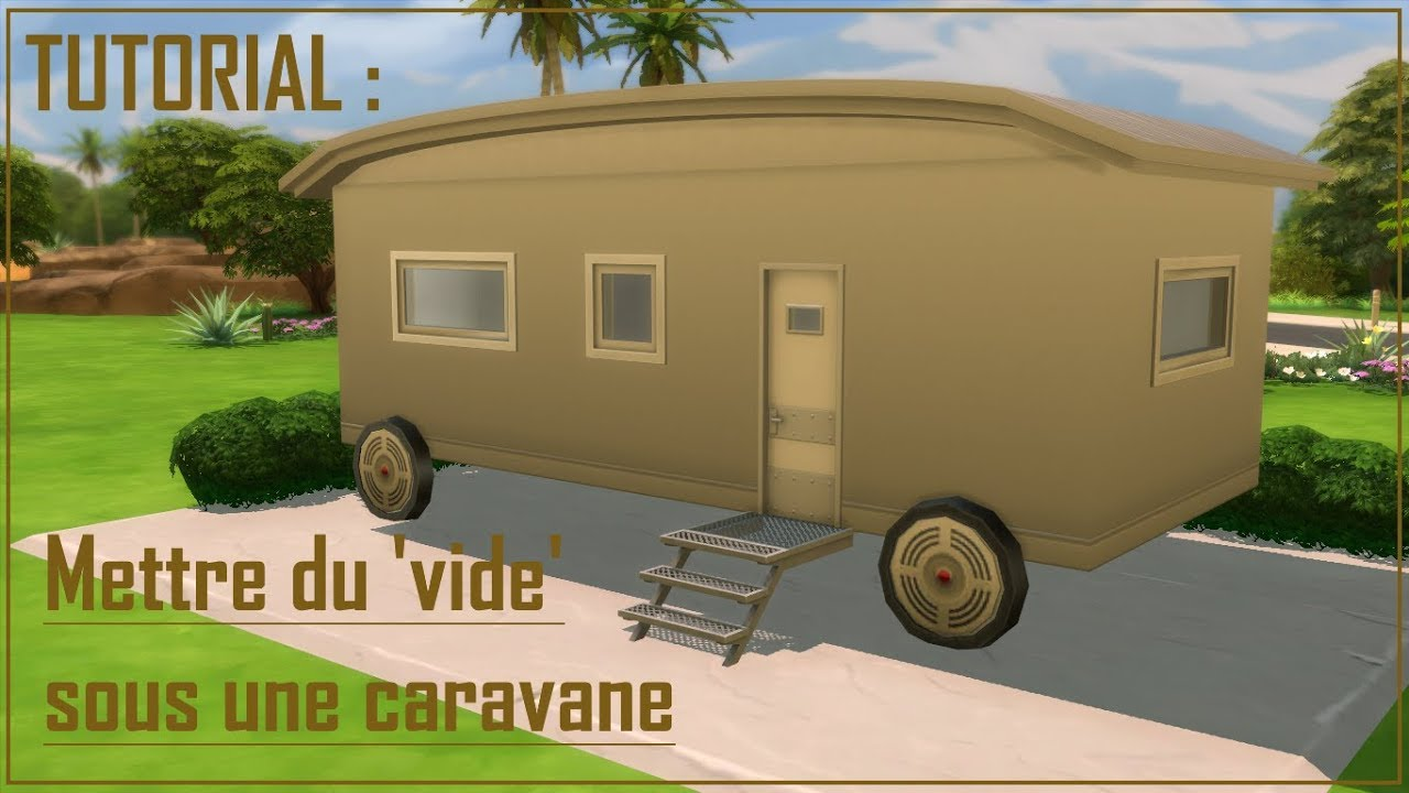 sims 4 tutorial mettre du 39 vide 39 sous une caravane youtube. Black Bedroom Furniture Sets. Home Design Ideas