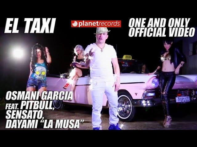 EL TAXI - Osmani Garcia ft. Pitbull y Sensato
