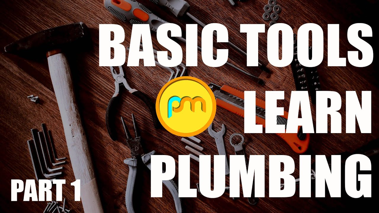 plumbing basic | part 1 | basic tools