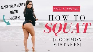 HOW TO SQUAT – Helpful Tips & Common Mistakes – Make Your BOOTY Grow Faster