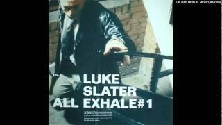 Luke Slater - All Exhale (Club Mix)