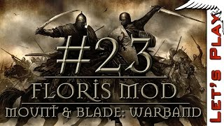 Mount & Blade: Warband #23 w/ Floris Mod - Let