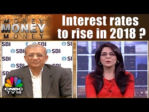 Money Money Money: Interest rates to rise in 2018? | CNBC TV18