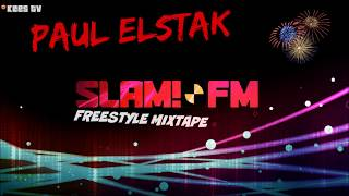 DJ Paul Elstak - SLAM!FM Freestyle Mixtape