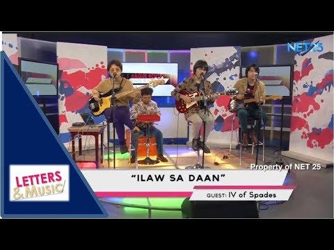 IV OF SPADES - ILAW SA DAAN (NET25 LETTERS AND MUSIC)
