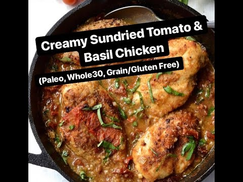 Creamy Sundried Tomato & Basil Chicken (Whole30 & Paleo)