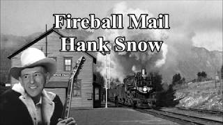 Fireball Mail Hank Snow with Lyrics YouTube Videos