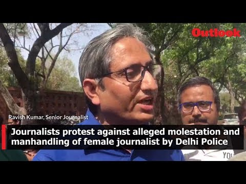 Journalists protest against alleged molestation and manhandling of female journalist by Delhi Police