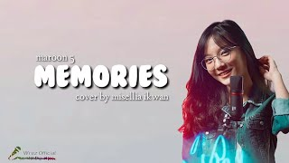 Download lagu Memories - Maroon 5 Cover By Misellia Ikwan (Lirik)