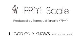 "FPM (Fantastic Plastic Machine) / GOD ONLY KNOWS (2013 """"Scale"""") UNIQLO WEB アプリ「UNIQLO LUCKY MACHINE 」使用楽曲 iTunes ..."