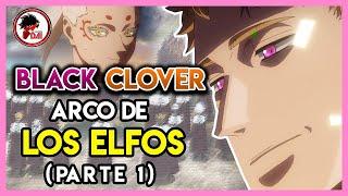 Black Clover: Hablemos del ARCO de LOS ELFOS (Parte 1)