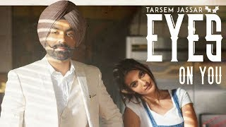 Eyes On You | Tarsem Jassar | Life | New Punjabi Song | Latest Punjabi Songs | Guts | Value | Gabruu