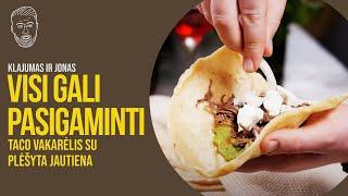 VISI GALI PASIGAMINTI: Taco vakarėlis su plėšyta jautiena