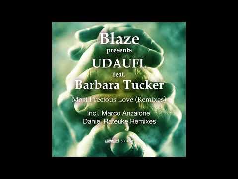 Blaze Presents UDAUFL Feat. Barbara Tucker-  Most Precious Love (Marco Anzalone Remix)