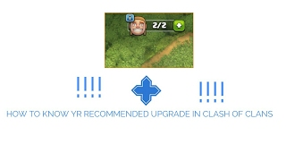 HOW TO KNOW YR RECOMMENDED UPGRADE IN CLASH OF CLANS