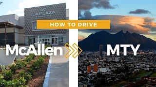 HOW TO DRIVE FROM MCALLEN TX  TO MONTERREY  | DRIVING IN MEXICO